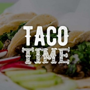 ¡Taco Time!